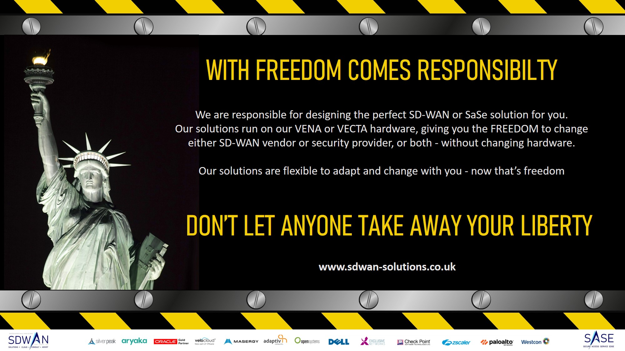 Choice of SD-WAN or SaSe solution design, freedom to choose