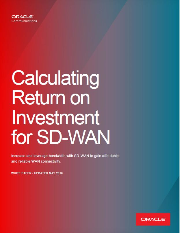 SDWAN Solutions - Calculating ROI with SD-WAN - Oracle SD-WAN