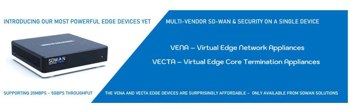 SDWAN SOLUTIONS VENA and VECTA hardware appliances for SD-WAN and SaSe