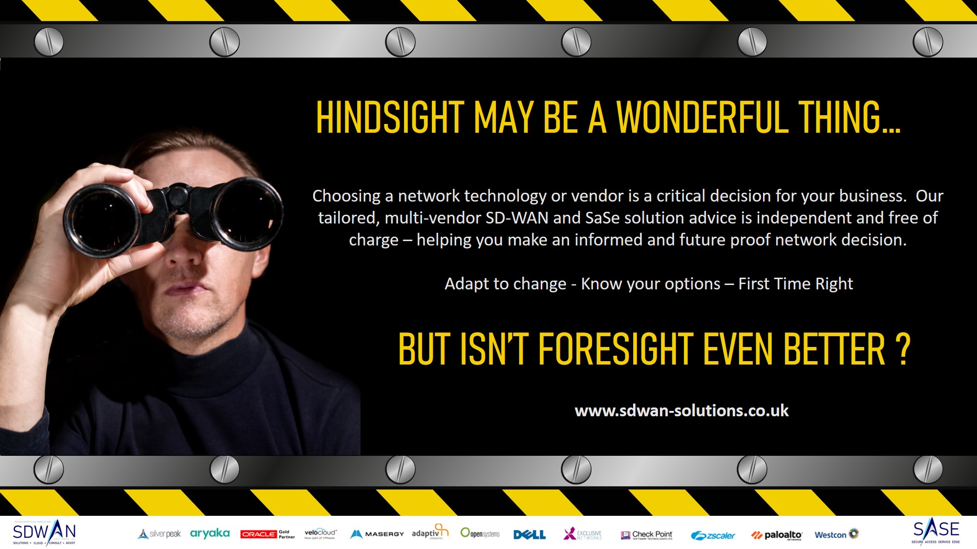 Hindsight is a wonderful thing but foresight is even better when it comes to SD-WAN or SaSe